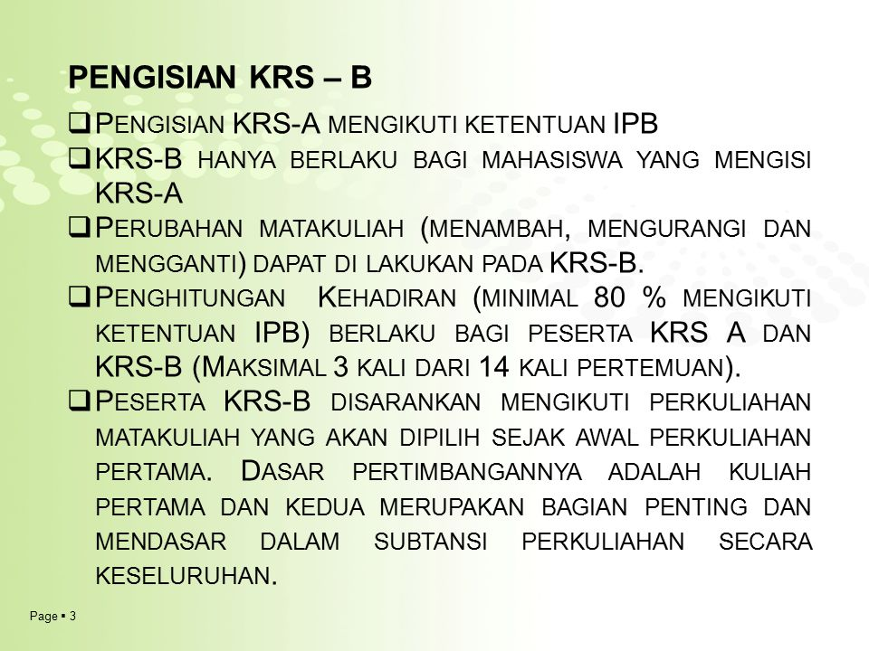 Pengisian KRS – B Pengisian KRS-A mengikuti ketentuan IPB