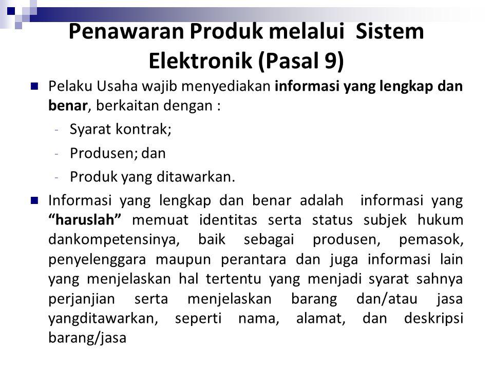 Penawaran Produk melalui Sistem Elektronik (Pasal 9)