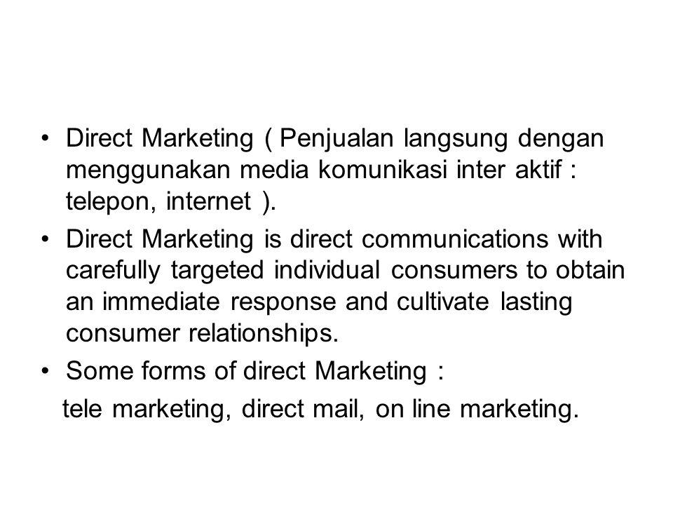 Direct Marketing ( Penjualan langsung dengan menggunakan media komunikasi inter aktif : telepon, internet ).