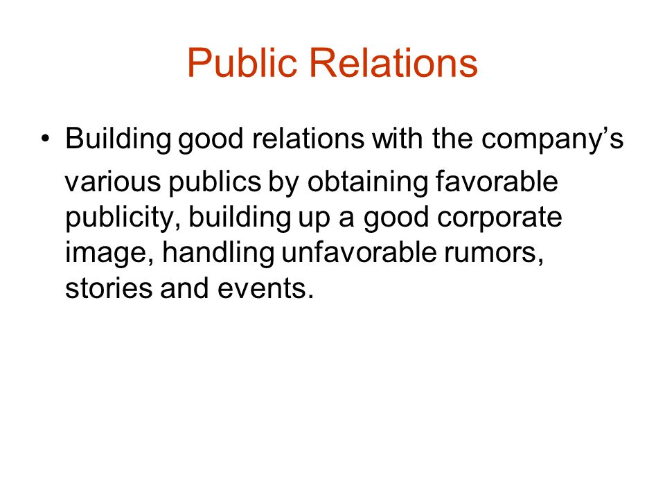 Public Relations Building good relations with the company's
