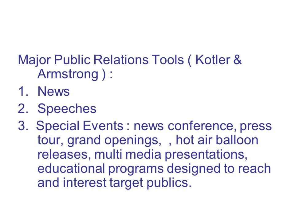 Major Public Relations Tools ( Kotler & Armstrong ) :