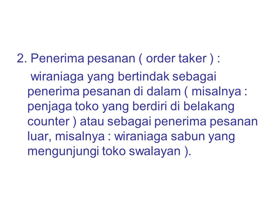 2. Penerima pesanan ( order taker ) :