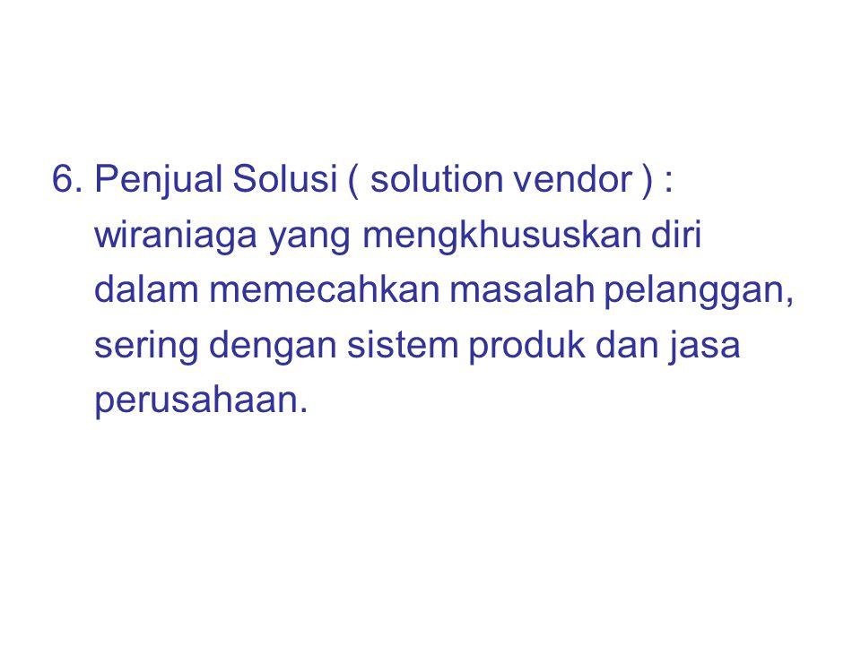 6. Penjual Solusi ( solution vendor ) :