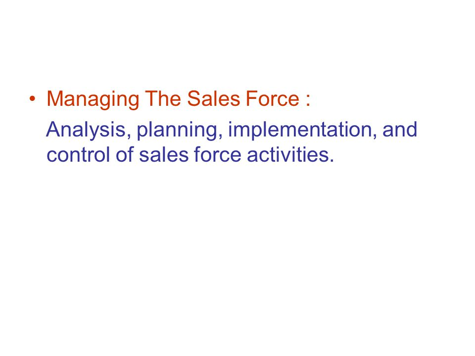 Managing The Sales Force :