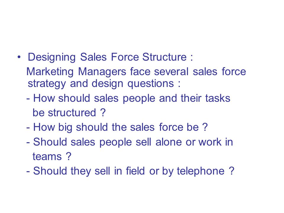 Designing Sales Force Structure :