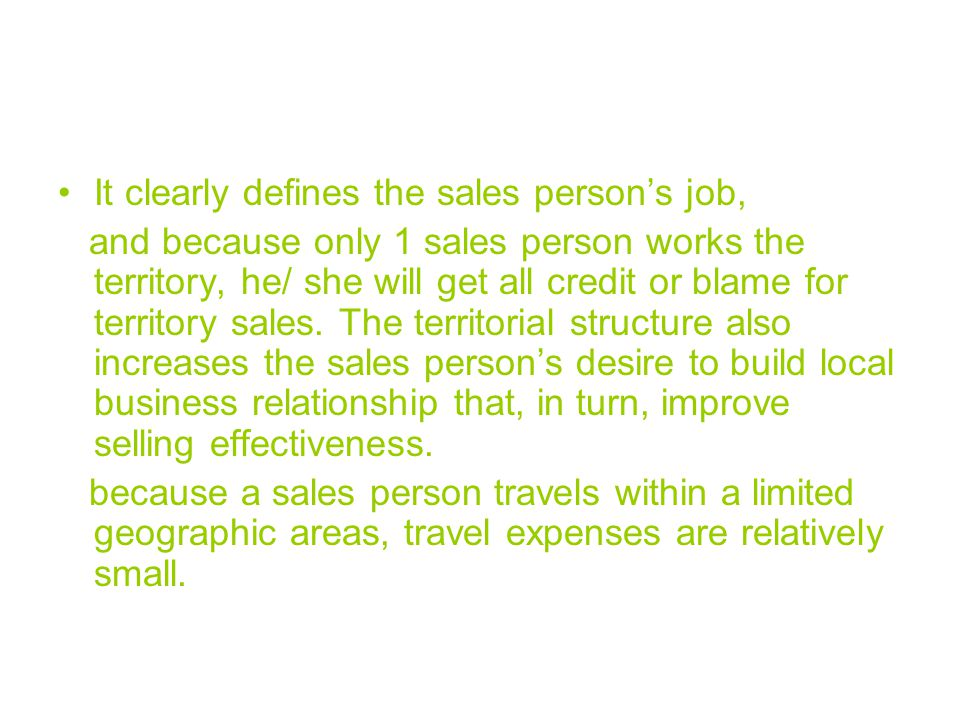 It clearly defines the sales person's job,