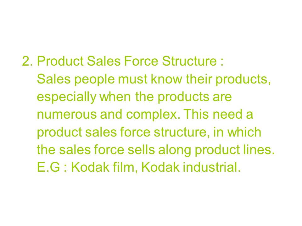 2. Product Sales Force Structure :