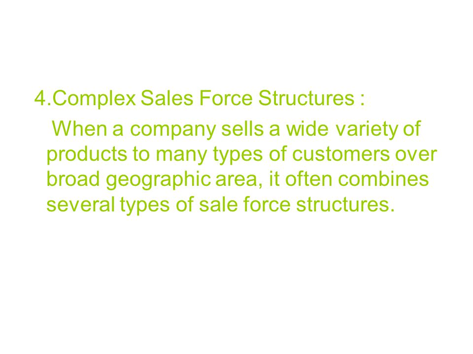 4.Complex Sales Force Structures :