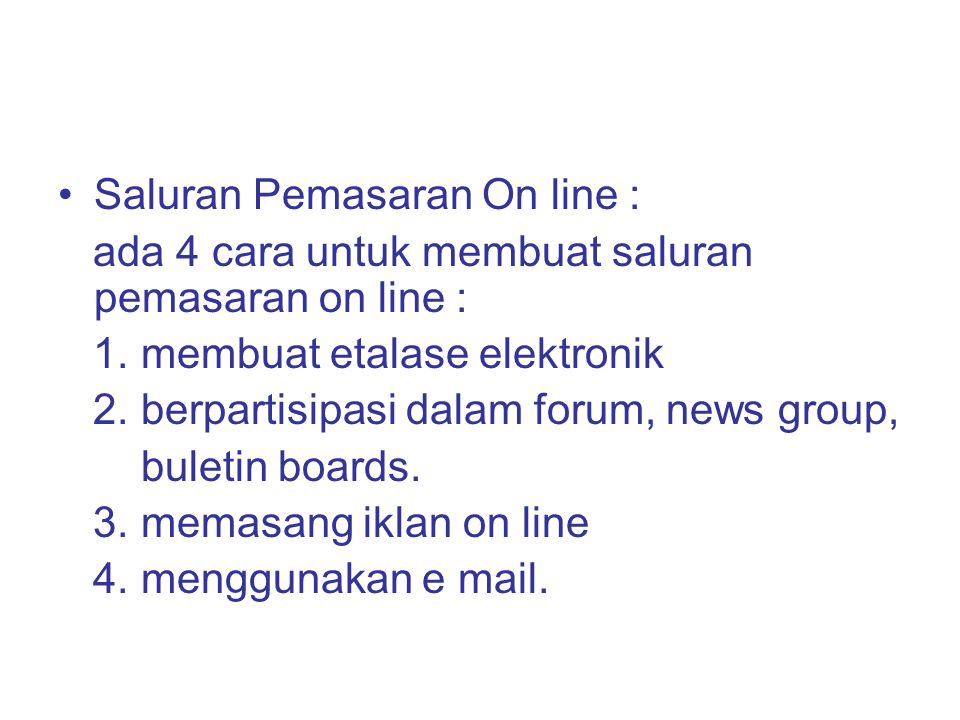 Saluran Pemasaran On line :