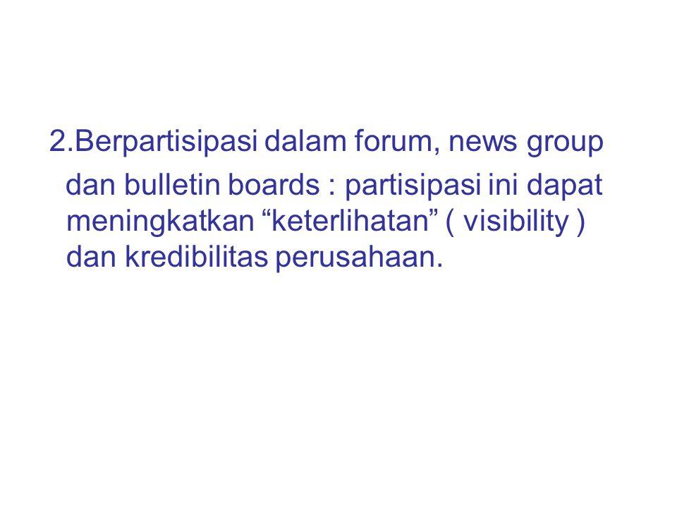 2.Berpartisipasi dalam forum, news group