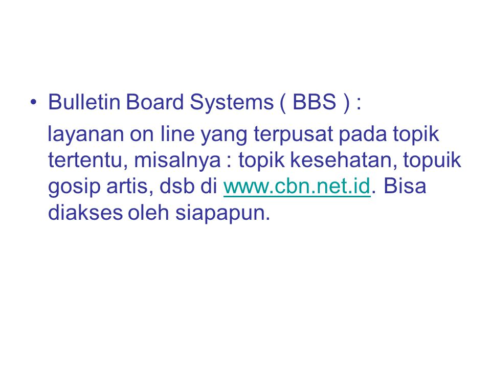Bulletin Board Systems ( BBS ) :