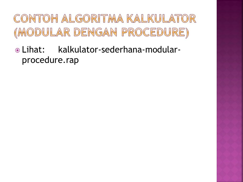 Contoh Algoritma Kalkulator (modular dengan procedure)