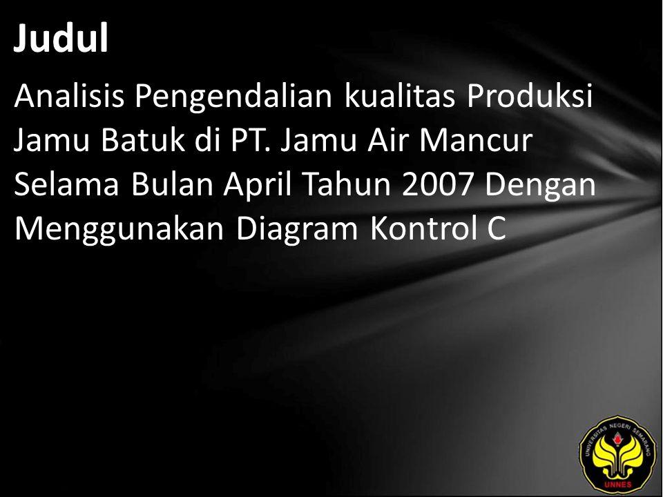 Judul Analisis Pengendalian kualitas Produksi Jamu Batuk di PT.