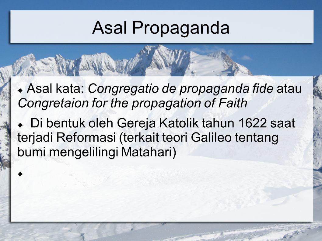 Asal Propaganda Asal kata: Congregatio de propaganda fide atau Congretaion for the propagation of Faith.