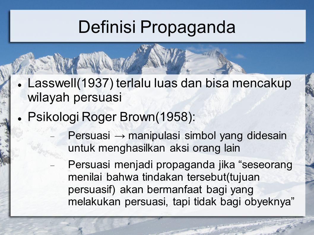 Definisi Propaganda Lasswell(1937) terlalu luas dan bisa mencakup wilayah persuasi. Psikologi Roger Brown(1958):
