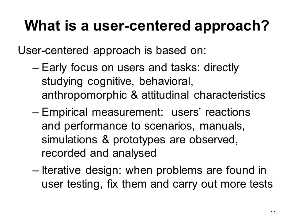 What is a user-centered approach