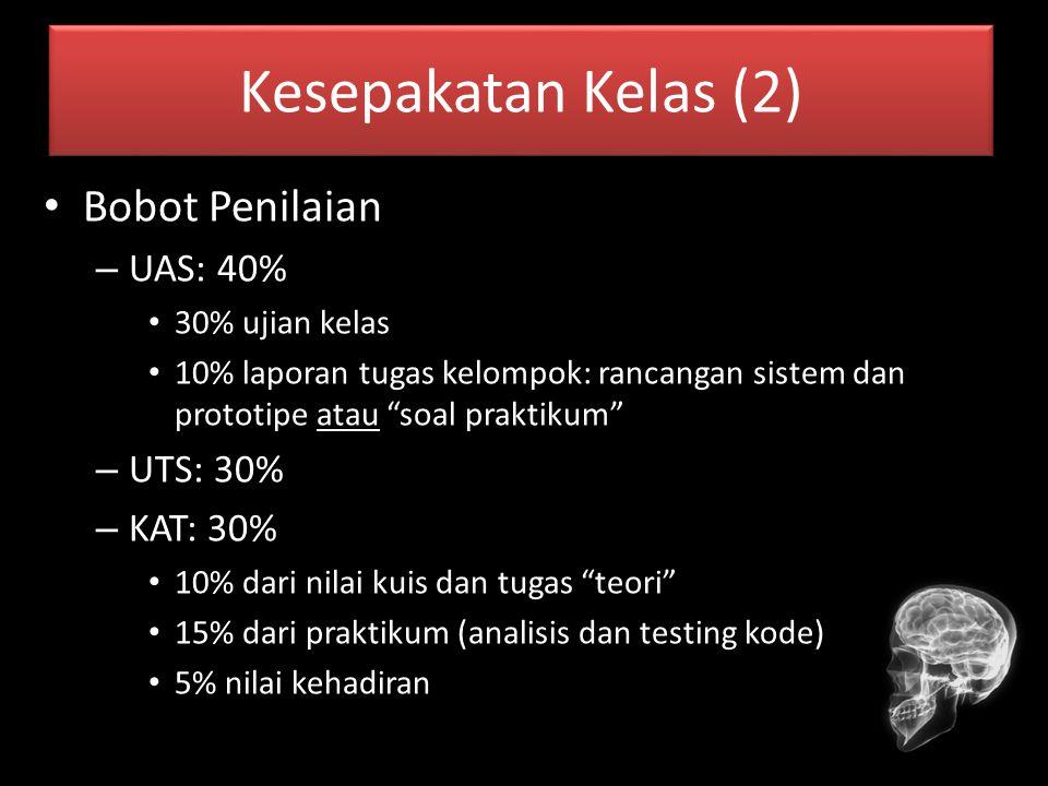 Kesepakatan Kelas (2) Bobot Penilaian UAS: 40% UTS: 30% KAT: 30%