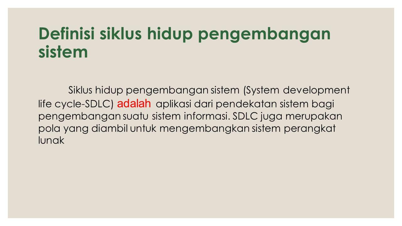 Definisi siklus hidup pengembangan sistem