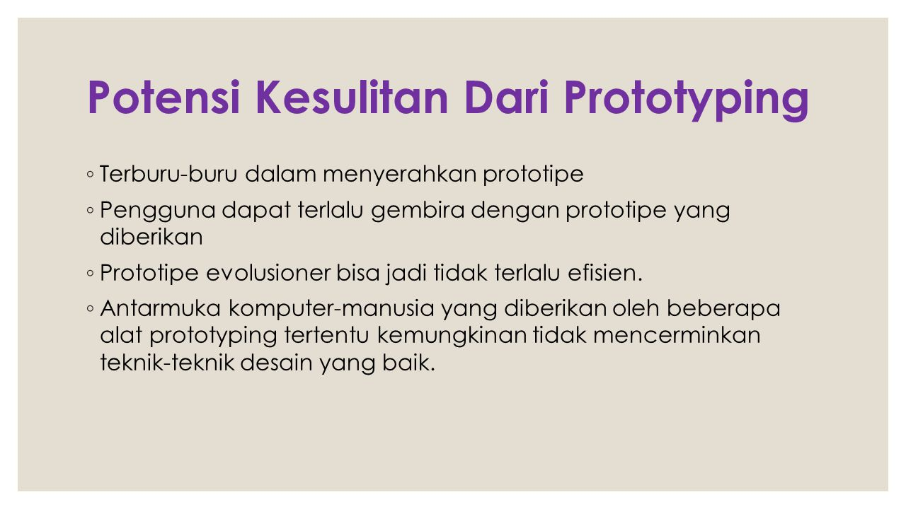 Potensi Kesulitan Dari Prototyping