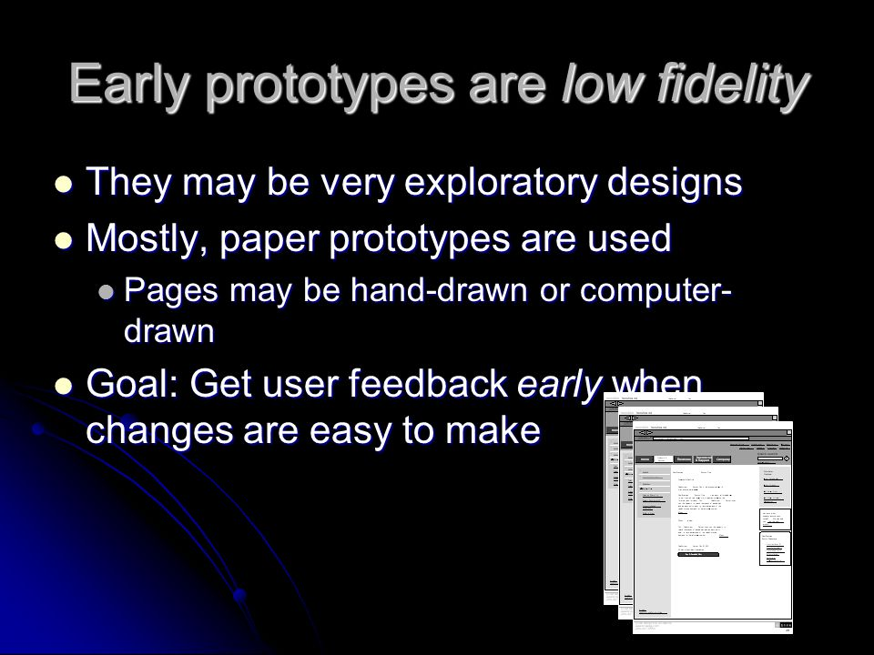 Early prototypes are low fidelity
