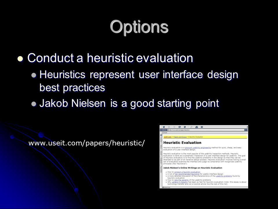 Options Conduct a heuristic evaluation