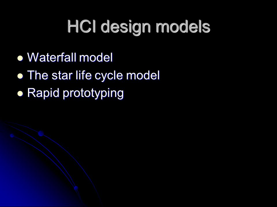 HCI design models Waterfall model The star life cycle model