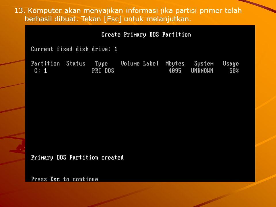 Komputer akan menyajikan informasi jika partisi primer telah berhasil dibuat.