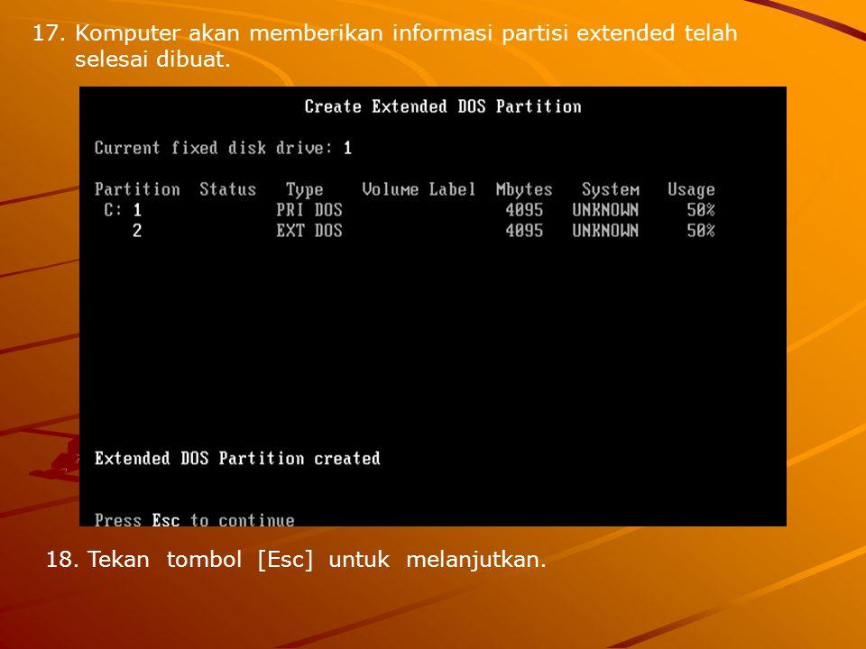 Komputer akan memberikan informasi partisi extended telah selesai dibuat.