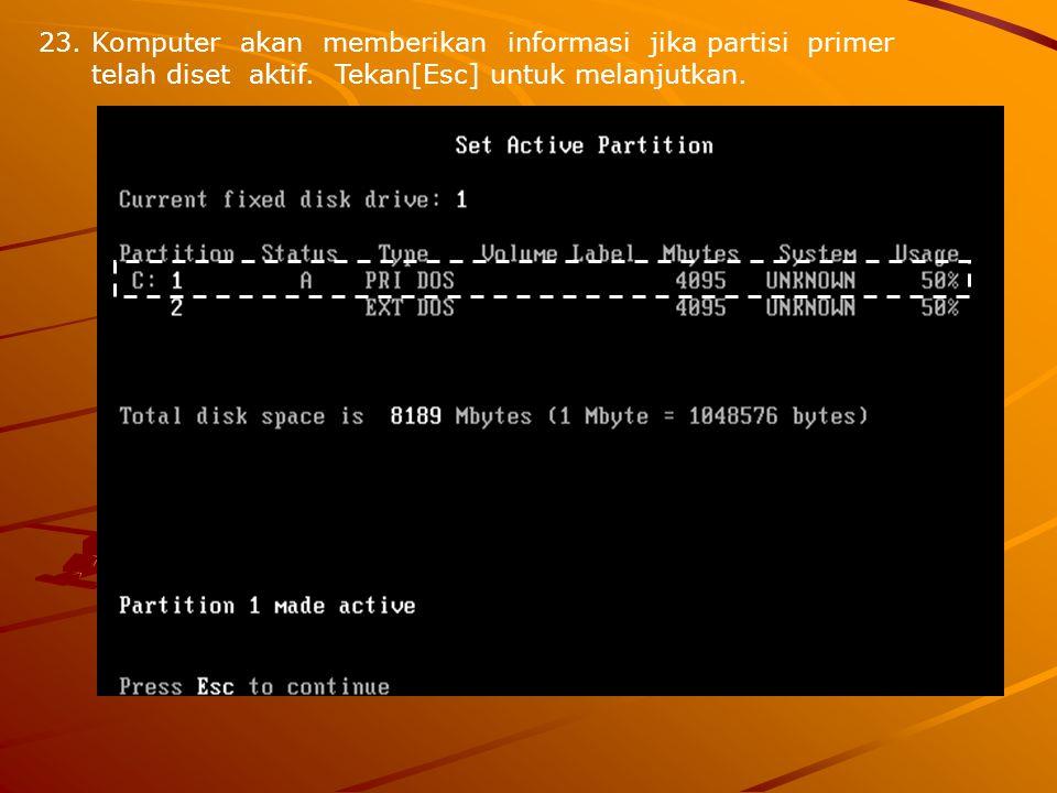 Komputer akan memberikan informasi jika partisi primer telah diset aktif.