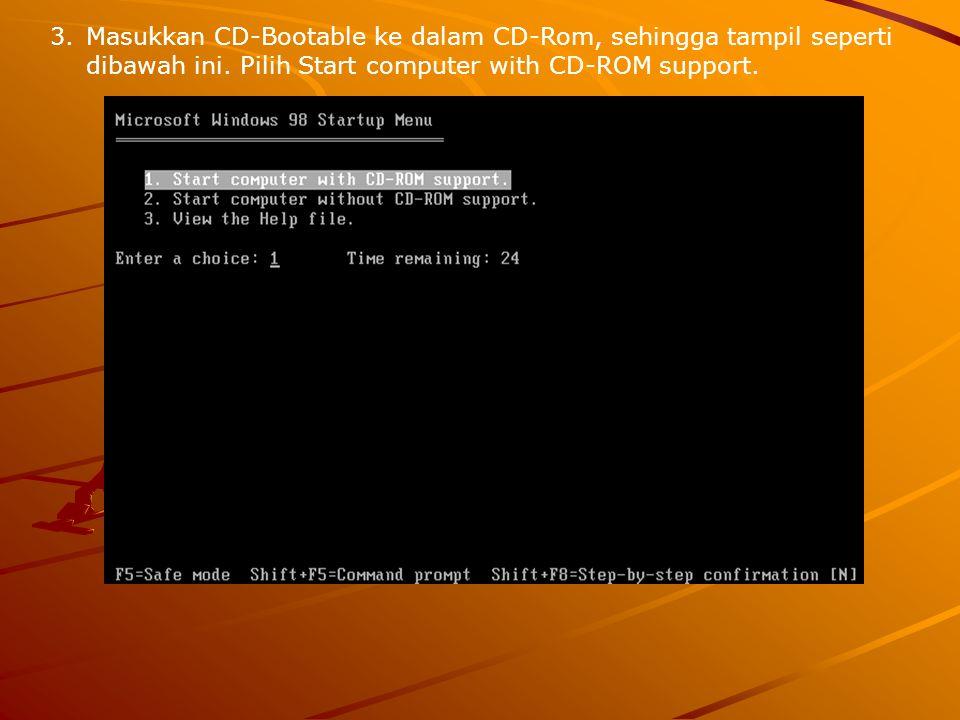 Masukkan CD-Bootable ke dalam CD-Rom, sehingga tampil seperti dibawah ini.