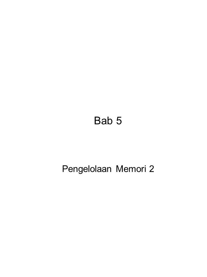 Bab 5 Pengelolaan Memori 2