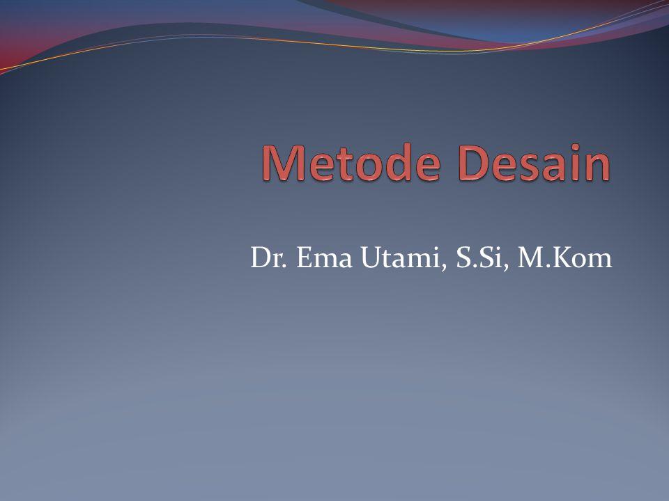 Metode Desain Dr. Ema Utami, S.Si, M.Kom