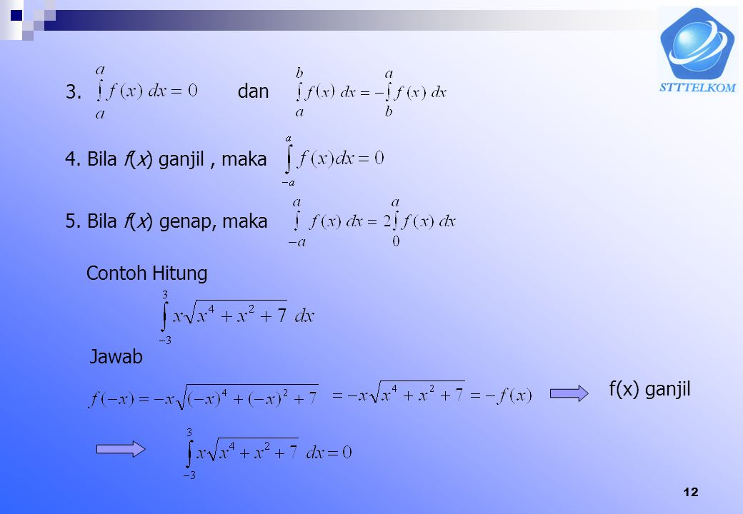 3. dan 4. Bila f(x) ganjil , maka 5. Bila f(x) genap, maka Contoh Hitung Jawab f(x) ganjil