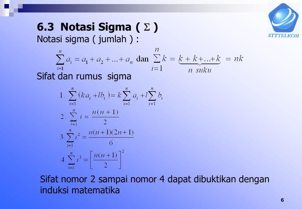 6.3 Notasi Sigma (  ) Notasi sigma ( jumlah ) : Sifat dan rumus sigma