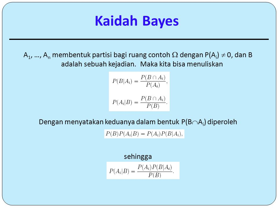 Dengan menyatakan keduanya dalam bentuk P(BAi) diperoleh