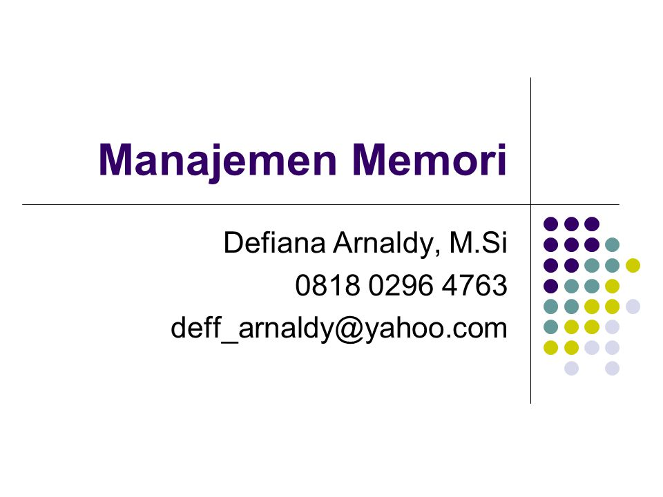 Defiana Arnaldy, M.Si 0818 0296 4763 deff_arnaldy@yahoo.com