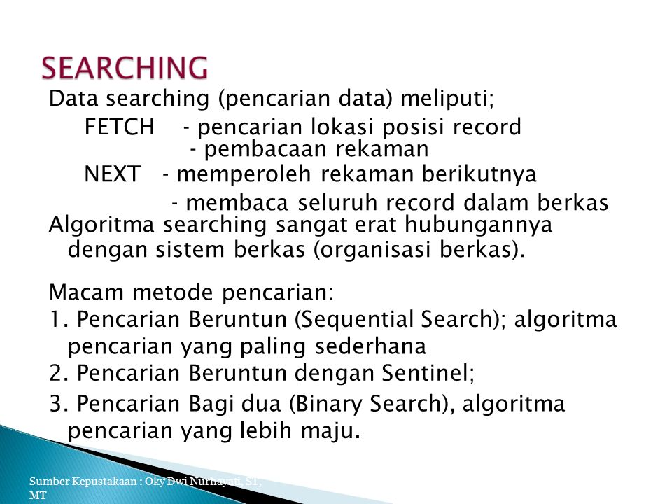 Data searching (pencarian data) meliputi;
