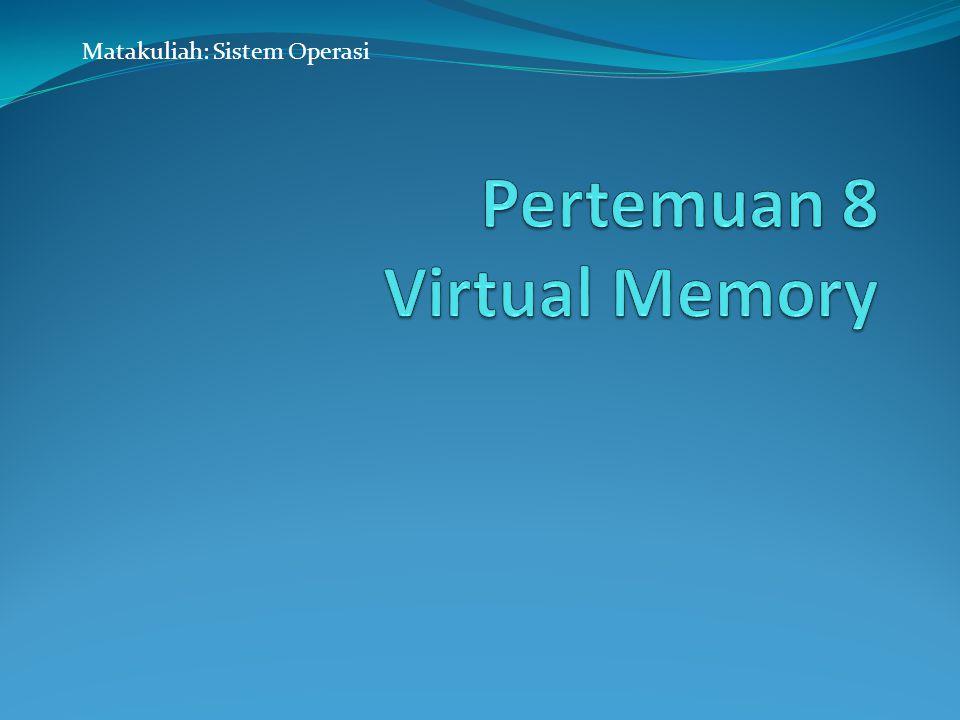 Pertemuan 8 Virtual Memory