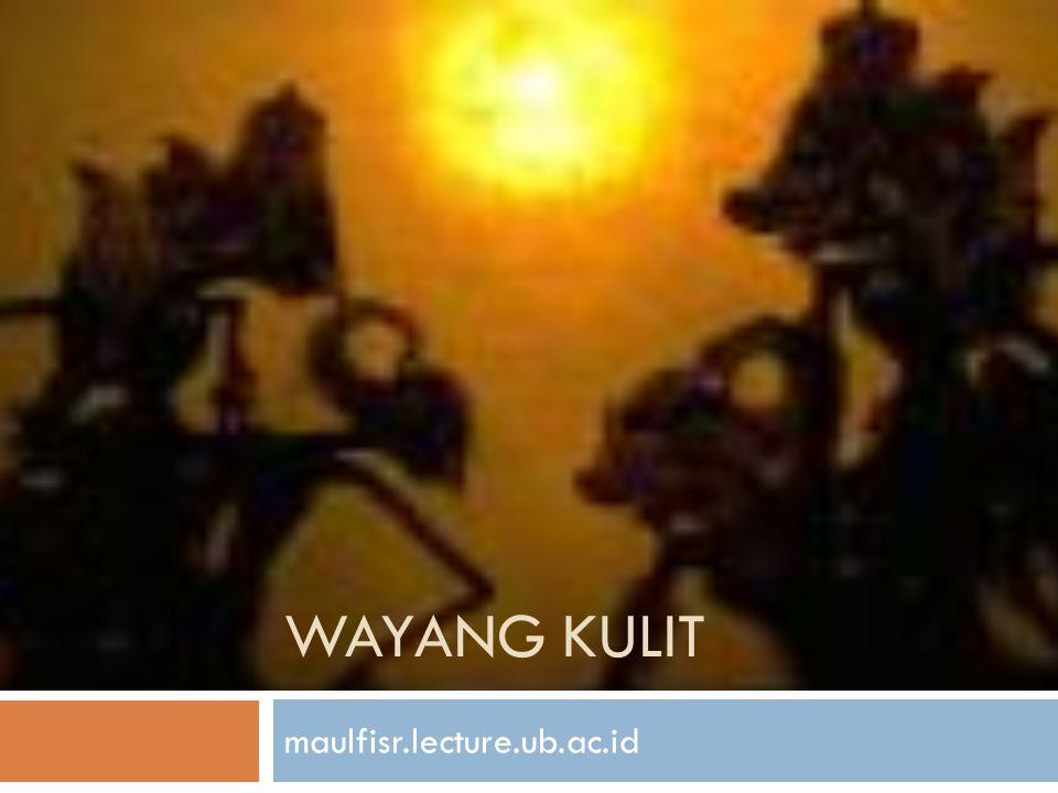 WAYANG KULIT maulfisr.lecture.ub.ac.id