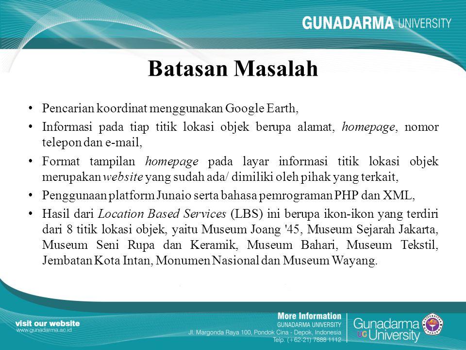 Batasan Masalah Pencarian koordinat menggunakan Google Earth,