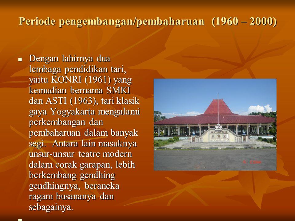 Periode pengembangan/pembaharuan (1960 – 2000)