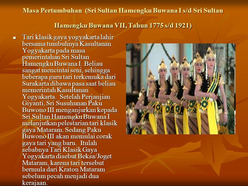 Masa Pertumbuhan (Sri Sultan Hamengku Buwana I s/d Sri Sultan Hamengku Buwana VII, Tahun 1775 s/d 1921)