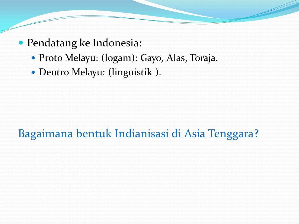 Bagaimana bentuk Indianisasi di Asia Tenggara