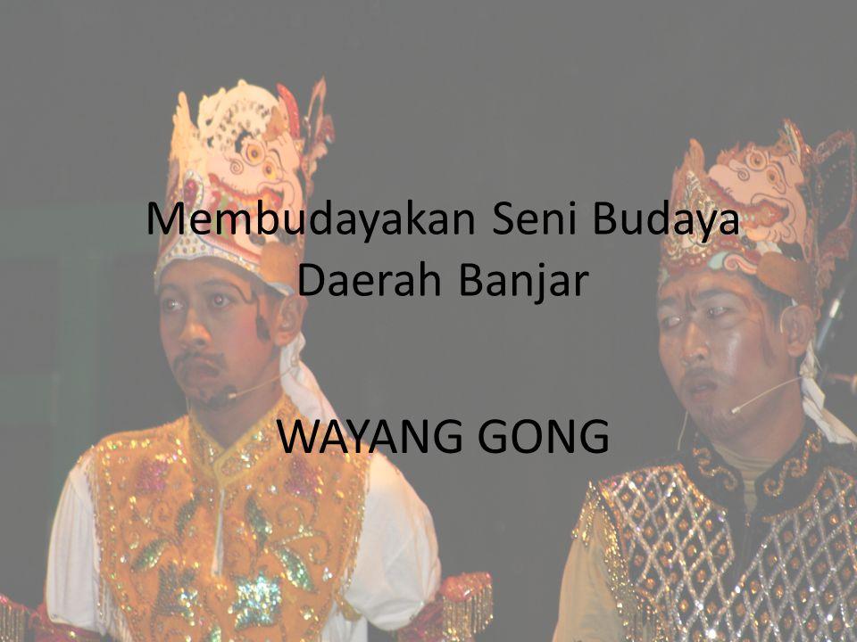 Membudayakan Seni Budaya Daerah Banjar