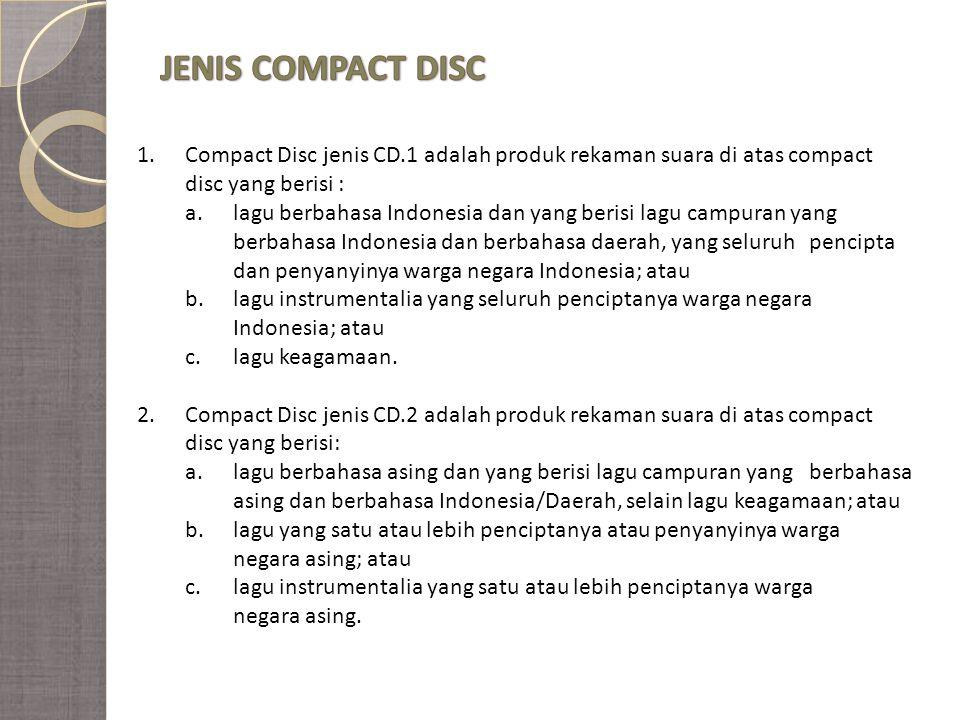 JENIS COMPACT DISC 1. Compact Disc jenis CD.1 adalah produk rekaman suara di atas compact disc yang berisi :