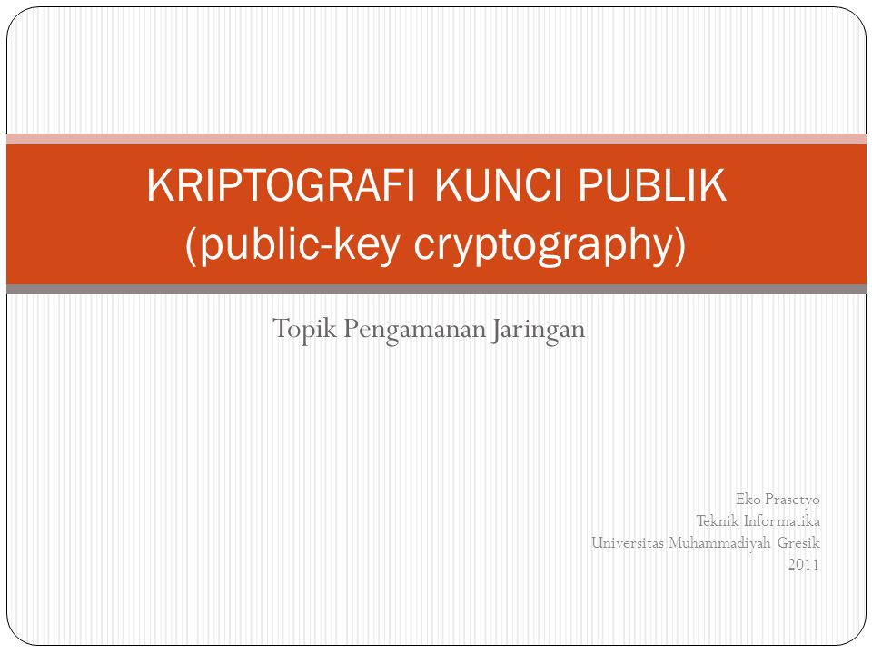 KRIPTOGRAFI KUNCI PUBLIK (public-key cryptography)