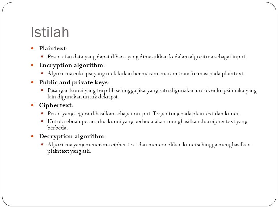 Istilah Plaintext: Encryption algorithm: Public and private keys: