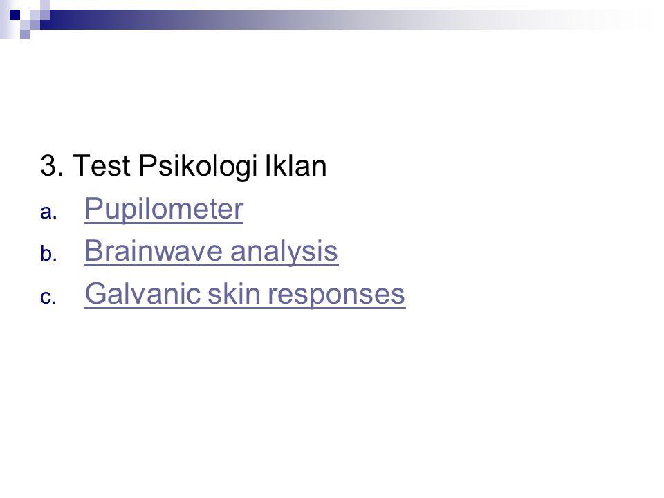 3. Test Psikologi Iklan Pupilometer Brainwave analysis Galvanic skin responses