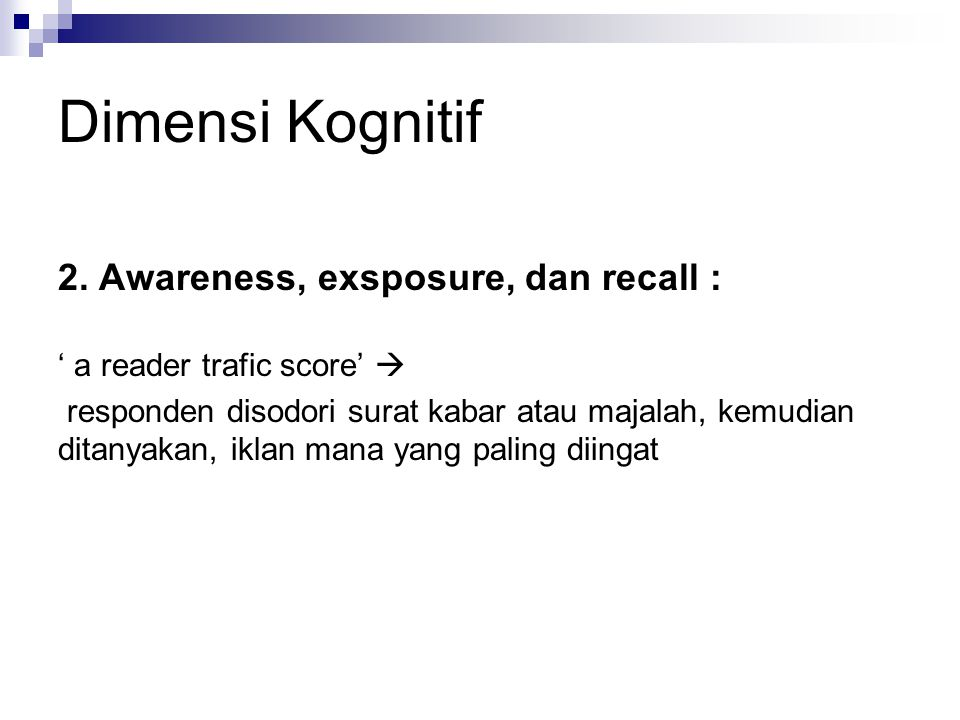 Dimensi Kognitif 2. Awareness, exsposure, dan recall :