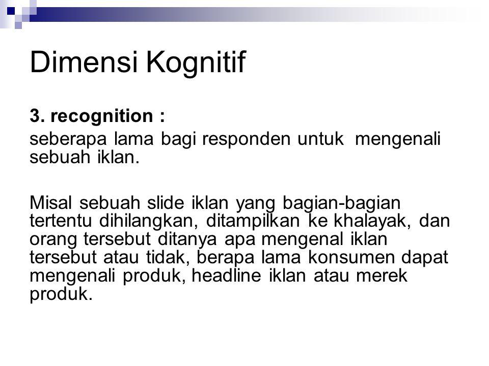 Dimensi Kognitif 3. recognition :